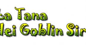 Ecco a voi La Tana dei Goblin Siracusa!
