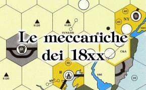 Le meccaniche dei 18xx - #2: Le società. Parte 1 di 4.