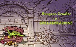 #10: Dungeon Crawler e collaborazione