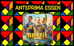 Anteprime Essen 2021 - Brazil: Imperial