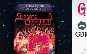 Libreria mobile di mezzanotte #7 | Slipgate Chokepoint