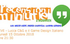 Recensioni Minute - Hangout Lucca C&C e il game design italiano