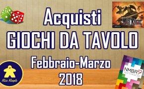 Acquisti Giochi da Tavolo (Febbraio – Marzo 2018)