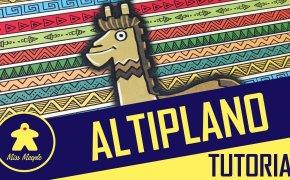 Altiplano Tutorial – La ludoteca #57