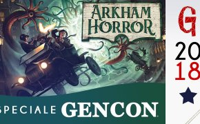 GENCON e dintorni : Arkham Horror 3rd Edition