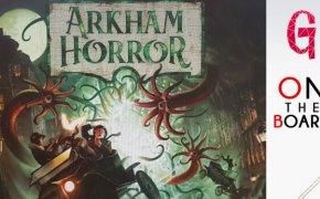 On the Board #104: Arkham Horror 3ed.