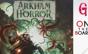 On the Board #104: Arkham Horror 3ed.