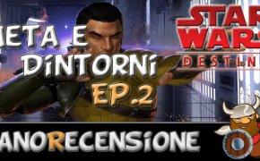 [NanoRubrica] Meta e Dintorni: Star Wars Destiny Ep.2 (Sabine Wren e Kanan Jarrus)