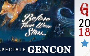 GENCON e dintorni : Before There Were Stars…