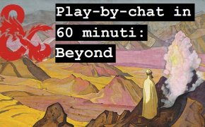 Tutorial D&D Play-by-chat in 60 minuti: Beyond