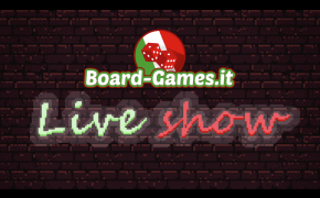 Board-Games.it Live Show – Un nuovo modo di vivere la tua passione!