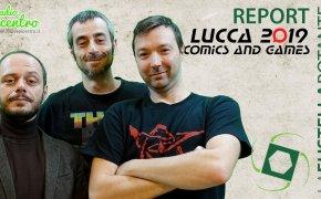 Puntata #22 – 4/11/2019 – Report Lucca C&G '19