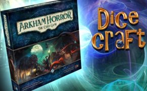 10#Dicecraft: Arkham Horror LCG