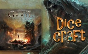 Dicecraft #33 | Tainted Grail – La Caduta di Avalon