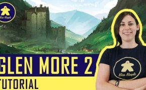 Glen More 2: Chronicles – Tutorial Gioco da Tavolo – La ludoteca #94