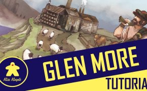 Glen More Tutorial – La ludoteca #50