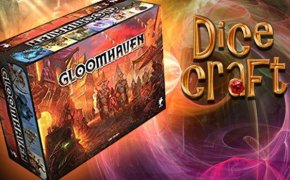 11#Dicecraft: Gloomhaven