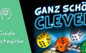 Ganz Schön Clever – Consigli e Strategie per ottenere punteggi più alti possibili (300+)