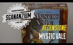 Sgananzium #040 - Mystic Vale