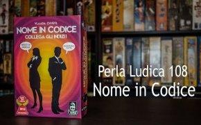 Perla Ludica 108 - Nome in Codice