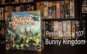 Perla Ludica 107 - Bunny Kingdom