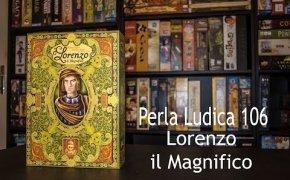 Perla ludica 106 - Lorenzo il Magnifico