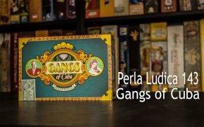 Perla Ludica 143 - Gangs of Cuba
