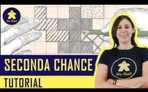Seconda Chance Tutorial - Gioco da Tavolo - La ludoteca #89
