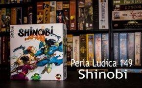 Perla Ludica 149 - Shinobi