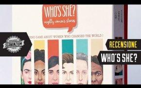 Who's She? - Il gioco delle donne che hanno cambiato il mondo