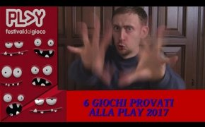 6 giochi provati al Play Modena 2017!