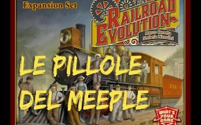 Railroad Evolution breve panoramica - Le Pillole del Meeple
