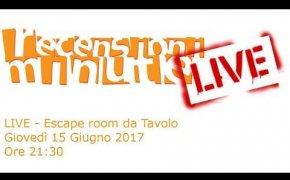 Recensioni Minute [LIVE] - Escape room da tavolo