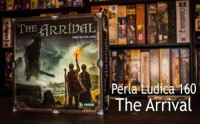 Perla Ludica 160 - The Arrival
