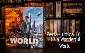 Perla Ludica 161 - It's a Wonderful World