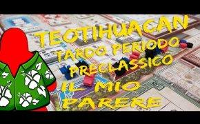 Teotihuacan tardo periodo preclassico - Il mio parere