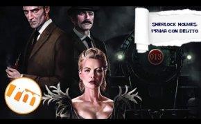 Sherlock Holmes: Prima con delitto (libro game) - Recensioni Minute [278]