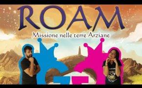 Roam, missione nelle terre Arziane. Partita completa al nuovo gioco di Ryan Laukat