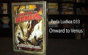 Perla Ludica 033 - Onward to Venus