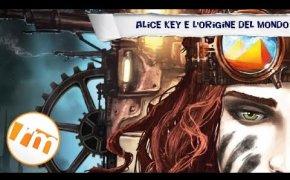 Alice Key e l'origine del mondo (libro game) - Recensioni Minute [286]