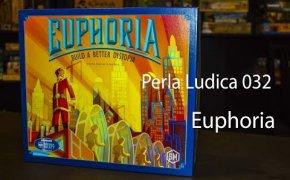 Perla Ludica 032 - Euphoria: Build a Better Distrophia
