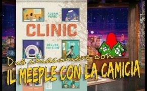 Clinic Deluxe Edition - Due chiacchiere con il Meeple con la Camicia