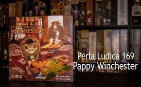 Perla Ludica 169 - Pappy Winchester