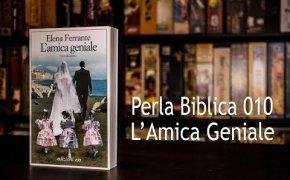 Perla Biblica 010 - L'Amica Geniale