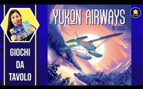 YUKON AIRWAYS Tutorial - Gioco da Tavolo - La ludoteca #111