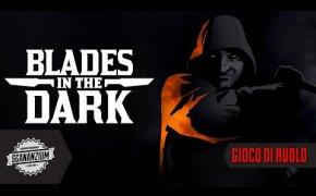 Blades in the Dark - Il Gioco di Ruolo tra Peaky Blinders e Dishonored