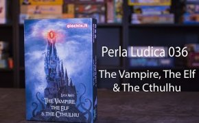 Perla Ludica 036 - The Vampire, The Elf & The Cthulhu