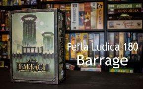 Perla Ludica 180 - Barrage