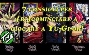 7 Consigli per (Ri)cominciare a Giocare a Yu-Gi-Oh!