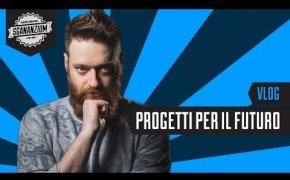 Progetti per il futuro - Vlog